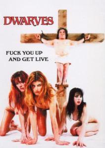 DWARVES - F*ck you up and get live