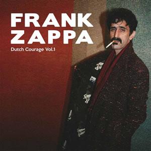 FRANK ZAPPA - Dutch courage vol. 1