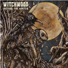 WITCHWOOD - Before the Winter