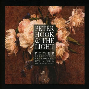 PETER HOOK & THE LIGHT - Power Corruption and Lies - Live In Dublin