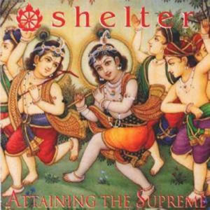 SHELTER - Attaining the supreme