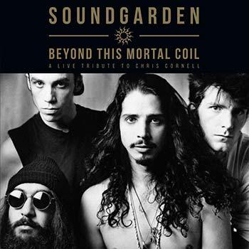 SOUNDGARDEN - Beyond this mortal coil