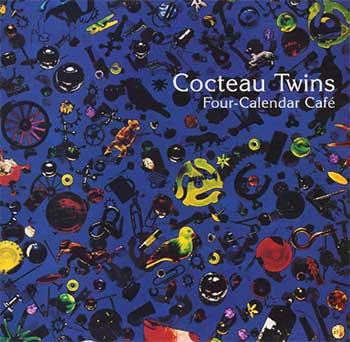 COCTEAU TWINS - Four Calender Café