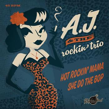 A.J. & THE ROCKIN TRIO - Hot Rockin´Mama | She do the Bop