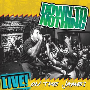 DOWN TO NOTHING - Live! on the James
