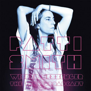 PATTI SMITH - Wicked Messenger