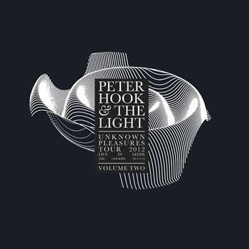 PETER HOOK & THE LIGHT - Unknown Pleasures - Live in Leeds, Vol. 2