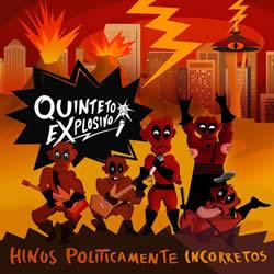 QUINTETO EXPLOSIVO - Hinos Politicamente Incorrectos