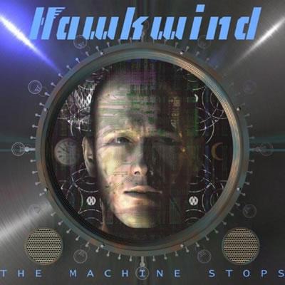 HAWKWIND - The Machine Stops
