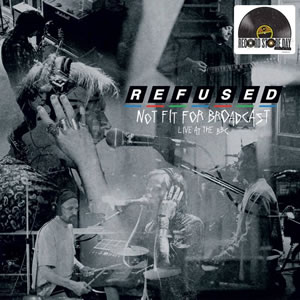 REFUSED - Not Fit For Broadcast - Live at the BBC