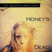 JESUS AND MARY CHAIN (The) - Honey's Dead