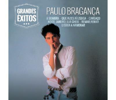 PAULO BRAGANÇA - Grandes êxitos