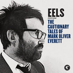 EELS - Performs the Cautionary Tales of Mark Oliver Everett