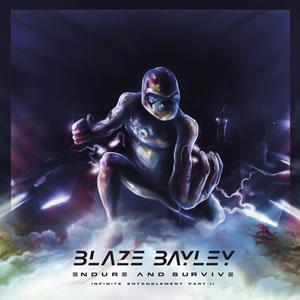 BLAZE BAYLEY - Endure and Survive (Infinite and Entanglement Part II