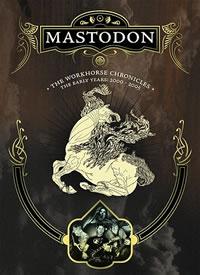 MASTODON - Workhorse Chronicles