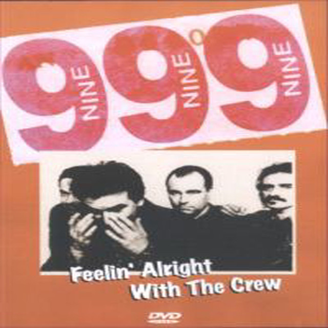 999 - Feeling Alright With the Crew