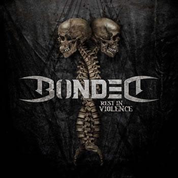 BONDED - Rest in violence