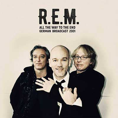 R.E.M. - All the way to the End