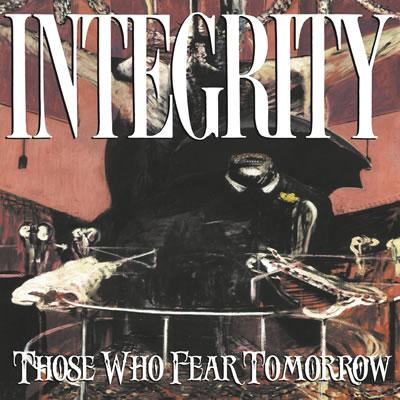 INTEGRITY - Those who fear tomorrow