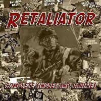 RETALIATOR - Complete Singles and Rarities