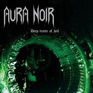 AURA NOIR - Deep Tracts of Hell