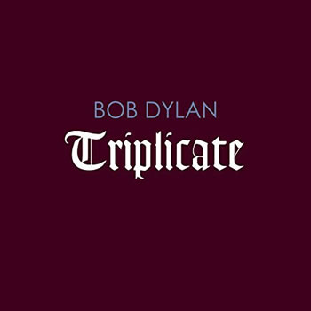 BOB DYLAN - Triplicate