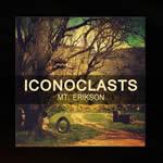 ICONOCLASTS - Mt Erikson