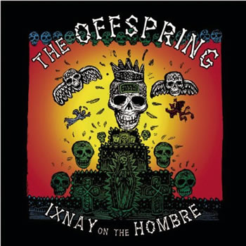 OFFSPRING (The) - Ixnay On The Hombre