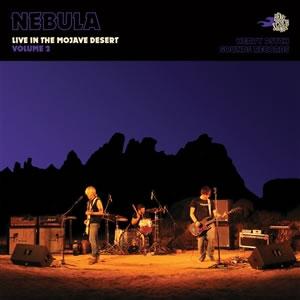 NEBULA - Live in the Mojave Desert Vol. 2