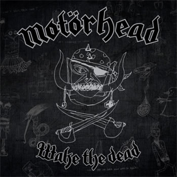 MOTORHEAD - Wake the dead