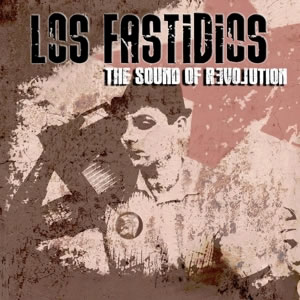 LOS FASTIDIOS - The sound of revolution