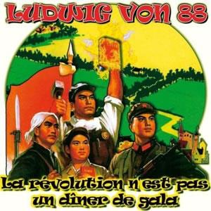 LUDWIG VON 88 - La revolution n'est pas un diner de
