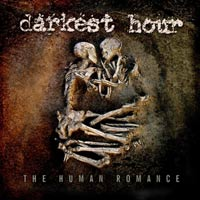 DARKEST HOUR - The Human Romance