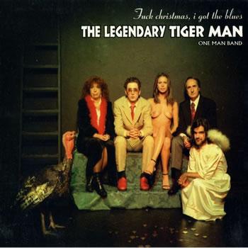 LEGENDARY TIGERMAN (The) - Fuck Christmas, i Got the Blues