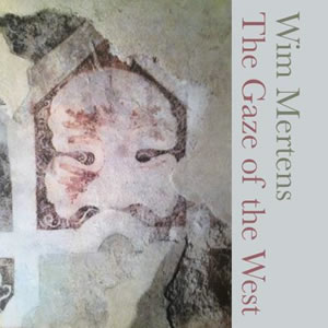 WIM MERTENS - The Glaze of the West