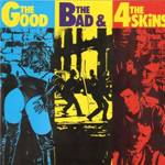 4 SKINS  - The Good, The Bad & The 4-Skins