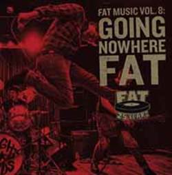 V/A COMPILATION INT - Fat music vol.8: going nowhere fat