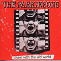 PARKINSONS (The) - Down With The Old World