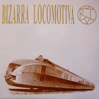 BIZARRA LOCOMOTIVA - Bizarra Locomotiva