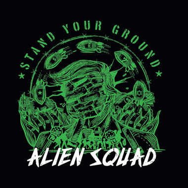 ALIEN SQUAD - Stand Your Ground
