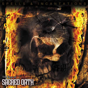 SACRED OATH - Spells & Incantations: The Best Of Sacred Oath