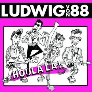 LUDWIG VON 88 - Houlala!