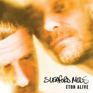 SLEAFORD MODS - Eton Aline