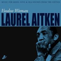 LAUREL AITKEN - Voodoo Woman