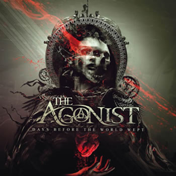 AGONIST (The) - Days Before The World Wept
