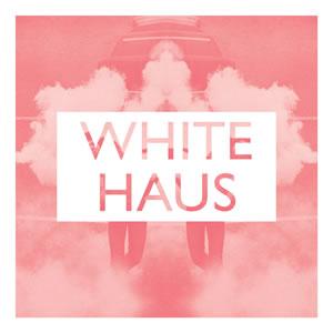WHITE HAUS - How i Feel