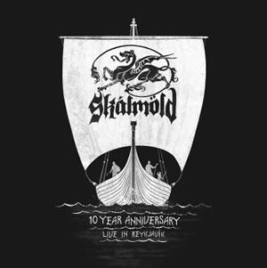 SKALMÖLD - 10 Year Anniversary – Live in Reykjavik