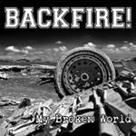 BACKFIRE - My Broken World