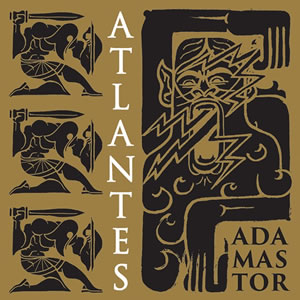 ATLANTES - Adamastor