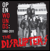 DISRUPTERS (The) - Open Wounds: 1980-2011